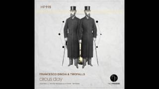 Francesco Dinoia & Twofalls - Circus Day (Original Mix)