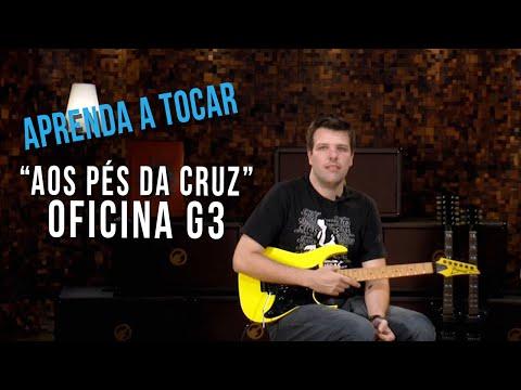 Oficina G3 - Aos Pés Da Cruz