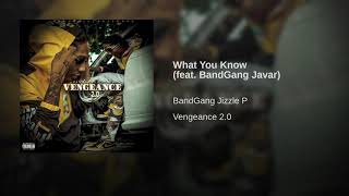 What You Know (feat. BandGang Javar)