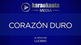 Karaokanta - Lucero - Corazón duro