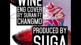 Wine Suran ft.Changmo prod.Suga English Cover