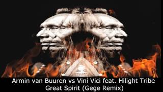 Armin van Buuren vs Vini Vici feat. Hilight Tribe – Great Spirit (Gege Remix)