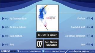 Mustafa Onur - Sen Bizlere Rahmetsin