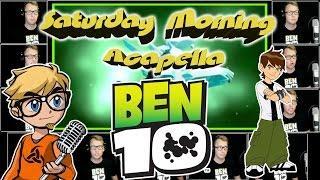 BEN 10 - Saturday Morning Acapella