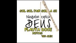 Ninguém Explica Deus Flauta Doce Notas   Como Tocar Ninguem Explica Deus na Flauta Doce