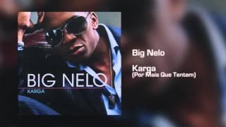 Big Nelo - Karga (Por Mais Que Tentem) [Áudio]