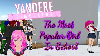 Yandere Simulator | The Most Popular Girl in School [REUPLOAD]