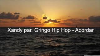 Xandy part  Gringo Hip Hop   Acordar !#grave insano#
