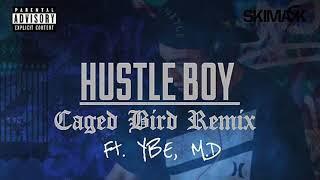 Hustle Boy - Caged Bird Remix (Audio) Ft. YBE, M.D