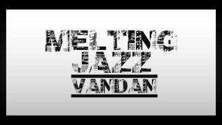 VanDan - Melting Jazz