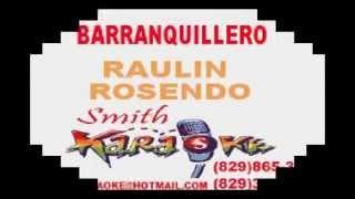 RAULIN ROSENDO   BARRANQUILLERO SMITH KARAOKE (EL SUPER KARAOKE)
