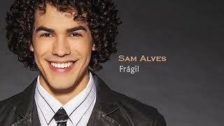 Sam Alves   Frágil