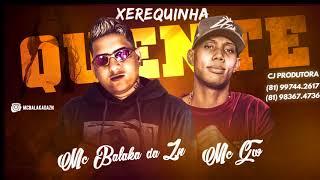 MC Balaka da ZN e MC GW -  Xerequinha Quente