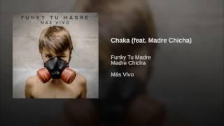 Chaka (feat. Madre Chicha)