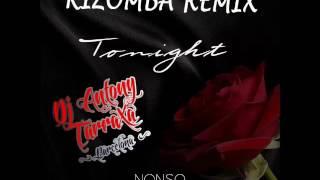 Tonight (Nonso Amadi) Kizomba Remix by Dj Antony TarraXa
