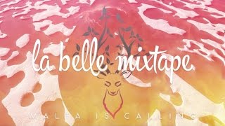 La Belle Mixtape | Malta Is Calling