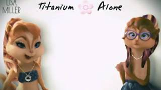 ..: Titanium + Alone ~ The chipettes/ Brittany ft Jeanette (Audio) \Lyrics/ 《Lisa Miller》:..