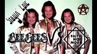 MASHUP - Stayin' Epic (Bee Gees vs. Faith No More)