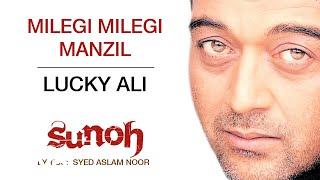 Milegi Milegi Manzil - Sunoh | Lucky Ali | Official Hindi Pop Song