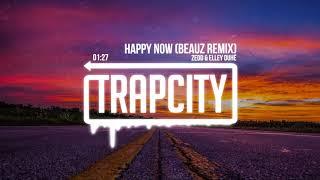 Zedd & Elley Duhé - Happy Now (BEAUZ Remix) [Lyrics]