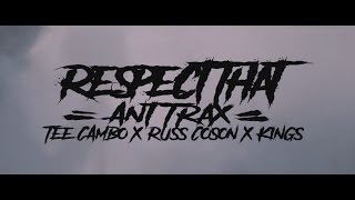 Ant Trax - Respect That ft. Tee Cambo, King$ & Russ Coson [Dir. Tristan Custodio]