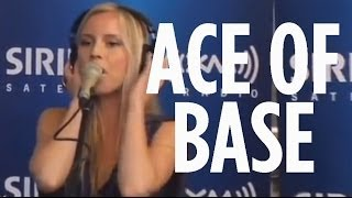 "Ace Of Base ""All That She Wants"" Acoustic // SiriusXM"