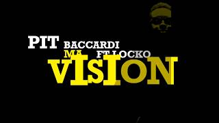 Pit Baccardi Feat Locko -  MA VISION Graphic Lyric Video