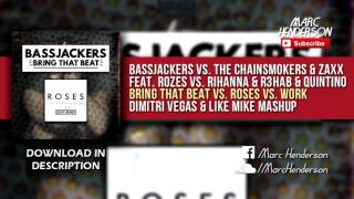 Bassjackers vs. The Chainsmokers vs. Rihanna - Bring That Beat vs. Roses vs. Work (DV&LM Mashup)