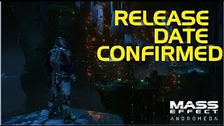 Mass Effect Andromeda Release Date Finally Announced