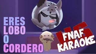 FNAFHS-¿Eres Lobo o Cordero? |KARAOKE|