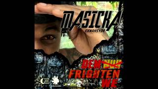 Masicka - Dem Nuh Frighten We