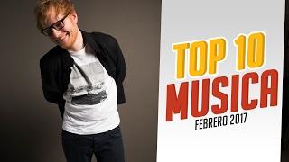 Top 10 Música Febrero 2017