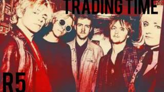 R5 - Trading Time ( Audio ) [ Active the captions] { Activa Los subtitulos }