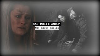 Sad MultiFandom | Not About Angels