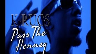 K-RUGS -  Pass The Henney