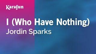 Karaoke I (Who Have Nothing) - Jordin Sparks *