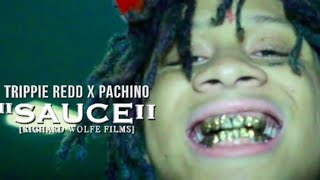 Trippie Redd Ft. Pachino - Sauce (Official Video) Shot by @rwfilmss