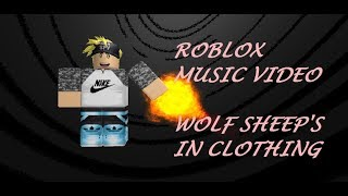 Wolf in Sheep's Clothing (roblox music video)
