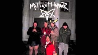 Mutant Hammer - I will fucking destroy my soul