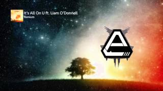 [Melodic Dubstep] It's All On U ft. Liam O'Donnell - Illenium