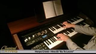 """Hino 10 """"Eu Te Louvo"""" (Harpa Cristã) Órgão ROLAND AT300"""