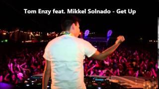 Tom Enzy feat. Mikkel Solnado - Get Up  ( letras / Lyrics / Paroles )