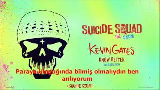 Kevin Gates - Know Better (Türkçe Altyazılı)