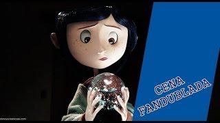 Coraline e o Mundo Secreto - Botões no lugar dos olhos [CENA FANDUBLADA]