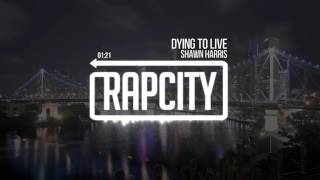 Shawn Harris - Dying To Live (Prod. By Seventh Soldano & Shawn Harris)