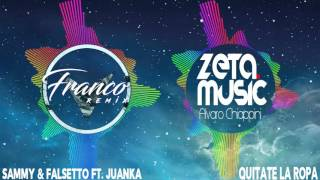 Quitate La Ropa (Cumbia Remix) Sammy & Falsetto ft  Juanka - ZETA MUSIC ft. Franco Remix