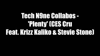 "Tech N9ne Collabos - ""Plenty""  LYRICS VIDEO"