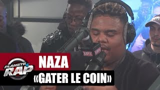 """Naza """"Gater le coin"""" en live #PlanèteRap"""