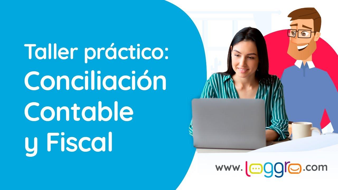 Taller práctico: Conciliación Contable y Fiscal
