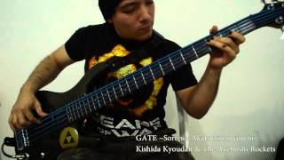 GATE ~Sore wa Akatsuki no you ni~ - Kisida Kyodan & The Akebosi Rockets (Bass Cover)